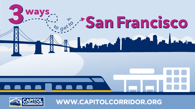 Three Ways to Get to San Francisco via the Capitol Corridor