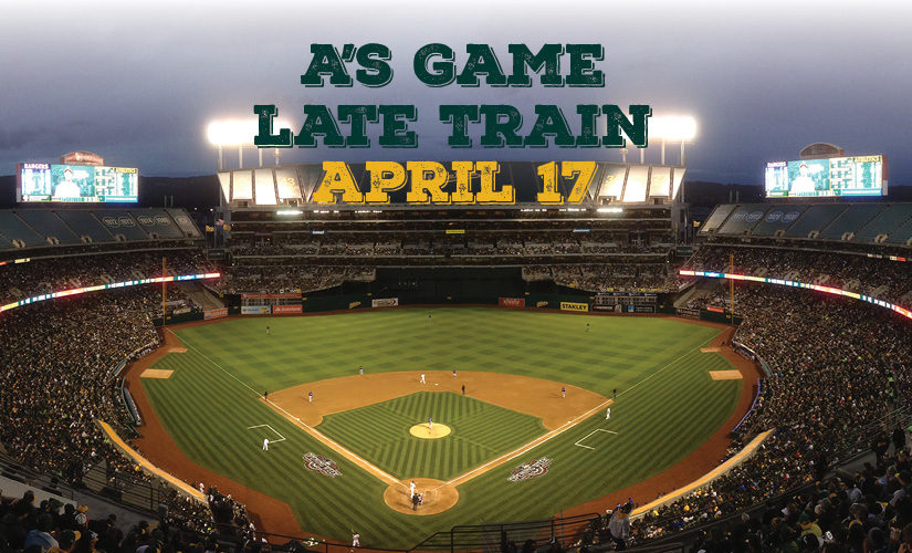 Special Late Train Scheduled for Oakland A's 50th Anniversary Game on April 17
