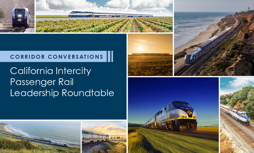 Corridor Conversations: California Intercity Passenger Rail Leadership Roundtable